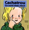 Jeanne Ashbé - Cachatrou  : Ce sont mes yeux.