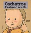 Jeanne Ashbé - Cachatrou  : C'est mon oreille.