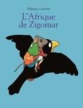 L' Afrique de Zigomar / Philippe Corentin | Corentin, Philippe (1936-....). Auteur