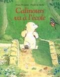 Frédéric Stehr et Alain Broutin - Calinours va à l'école.