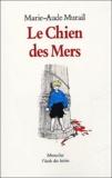 Marie-Aude Murail - Le Chien des Mers.