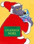 Un joyeux Noël / texte et ill. d'Alex Sanders   Sanders, Alex (1964-....). Auteur