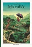 Ma vallée / Claude Ponti | Ponti, Claude (1948-....). Auteur
