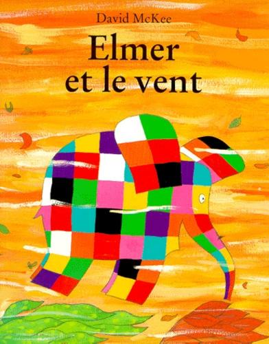 Elmer et le vent / David Mackee | MACKEE, David. Auteur