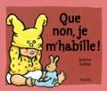 Jeanne Ashbé - Que non, je m'habille !.