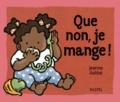 Jeanne Ashbé - Que non, je mange !.