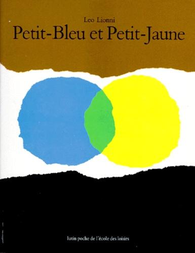 Petit-bleu et petit jaune.   Lionni, Leo (1910-1999). Auteur