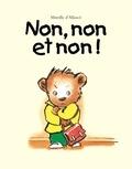 Non, non et non ! / Mireille d'Allancé | Allancé, Mireille d' (1958-....). Auteur