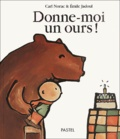 Donne-moi un ours ! / texte de Carl Norac | Norac, Carl (1960-....)