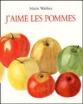 J'aime les pommes / Marie Wabbes | Wabbes, Marie (1934-....)
