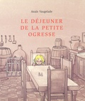 Le déjeuner de la petite ogresse / Anaïs Vaugelade | Vaugelade, Anaïs (1973-....)