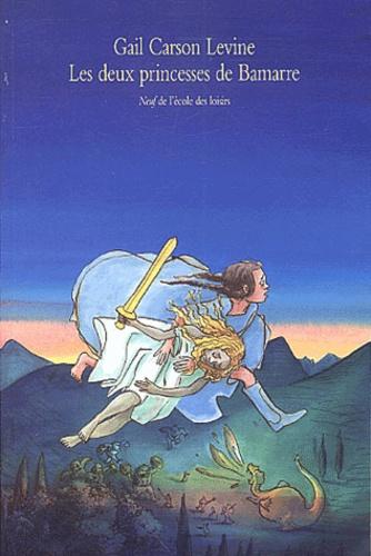Les Deux princesses de Bamarre / Gail Carson Levine | Levine, Gail Carson (1947-....). Auteur
