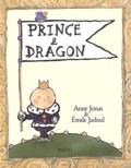 Prince & dragon / texte d'Anne Jonas   Jonas, Anne (1964-....)