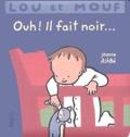 Jeanne Ashbé - Lou et Mouf  : Ouh ! Il fait noir....