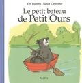 Le petit bateau de Petit Ours / Eve Bunting | Bunting, Eve (1928-....). Auteur