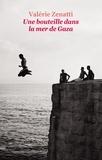 Une bouteille dans la mer de Gaza / Valérie Zenatti | Zenatti, Valérie (1970-....)