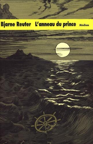 L'anneau du prince / Bjarne Reuter | Reuter, Bjarne (1950-....). Auteur