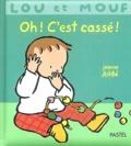 Jeanne Ashbé - Lou et Mouf  : Oh ! C'est cassé !.