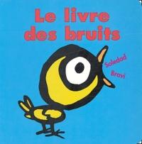 Soledad Bravi - Le livre des bruits.