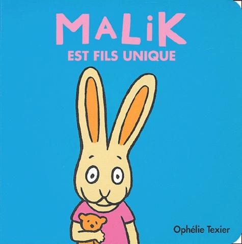 Malik est fils unique   Texier, Ophélie (1970-....). Auteur