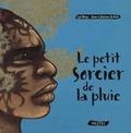 Le petit sorcier de la pluie / texte de Carl Norac | Norac, Carl (1960-....)