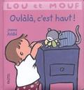Jeanne Ashbé - Lou et Mouf  : Oulàlà, c'est haut !.