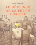 Anaïs Vaugelade - Le déjeuner de la petite ogresse.
