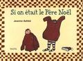 Jeanne Ashbé - Si on était le Père Noël.