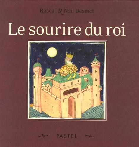 Le sourire du roi / texte de Rascal | Rascal (1959-....). Auteur
