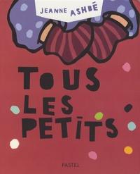 Jeanne Ashbé - Tous les petits.