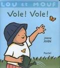 Jeanne Ashbé - Lou et Mouf  : Vole ! Vole !.