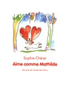 Aime comme Mathilde / Sophie Chérer | CHERER, Sophie. Auteur