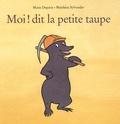Moi ! dit la petite taupe / Matthieu Sylvander | Sylvander, Matthieu (1969-....)
