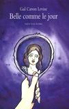 Belle comme le jour / Gail Carson Levine | Levine, Gail Carson (1947-....). Auteur