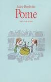 Pome / Marie Desplechin | Desplechin, Marie. Auteur