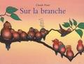 Claude Ponti - Sur la branche.