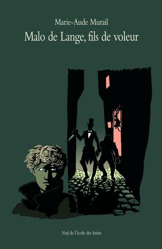 Malo de Lange, fils de voleur / Marie-Aude Murail | Murail, Marie-Aude (1954-....). Auteur