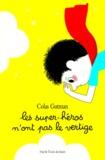 Les super-héros n'ont pas le vertige / Colas Gutman | Gutman, Colas (1972-....)