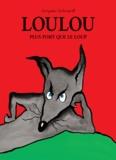 Loulou, plus fort que le loup.   Solotareff, Grégoire. Auteur