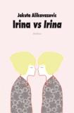 Jakuta Alikavazovic - Irina vs Irina.