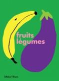 Fruits, légumes / Soledad Bravi | Bravi, Soledad (1965-....)