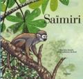 Saïmiri | Deru-Renard, Béa