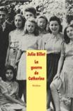 Julia Billet - La guerre de Catherine.