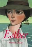 Esther / Sharon E. McKay | McKay, Sharon E. (1954-....). Auteur