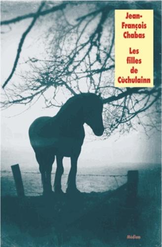 Les filles de Cùchulainn / Jean-François Chabas | Chabas, Jean-François (1967-....). Auteur