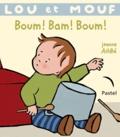 Jeanne Ashbé - Lou et Mouf  : Boum ! Bam ! Boum !.