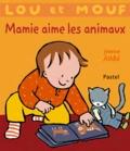 Jeanne Ashbé - Lou et Mouf  : Mamie aime les animaux.