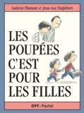 Les poupées c'est pour les filles / texte de Ludovic Flamant | Flamant, Ludovic (1978-....). Auteur