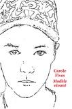 Modèle vivant / Carole Fives | Fives, Carole (1971-....)