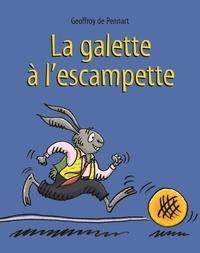Geoffroy de Pennart - La galette à l'escampette.